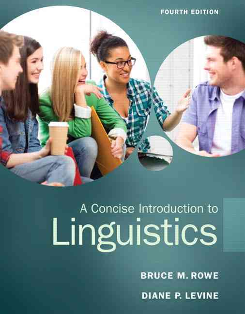 A Concise Introduction to Linguistics By Rowe, Bruce M./ Levine, Diane L.