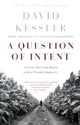 A Question of Intent By Kessler, David A.